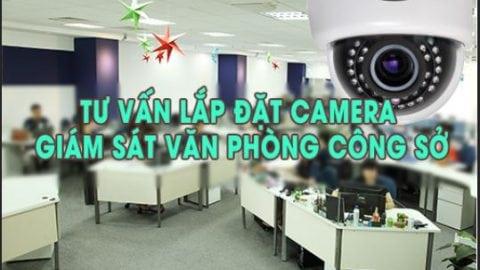 Kinh nghiệm lựa chọn camera giám sát văn phòng